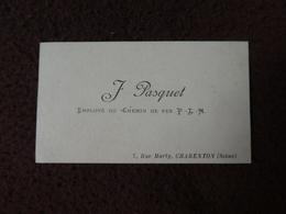 P136 Carte Visite J. PASQUET Employé Du Chemin De Fer P.L.M. 7 Rue Marly Charenton (Seine) - Visiting Cards
