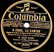 78 T - 25 Cm - état B - TINO ROSSI - O CORSE, ILE D'AMOUR - VIENI... VIENI - 78 T - Disques Pour Gramophone