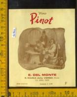 Etichetta Vino Liquore Pinot E. Del Monte - S. Maria Della Versa PV - Etichette