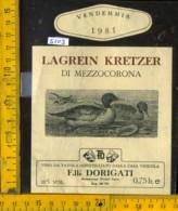 Etichetta Vino Liquore Lagrein Kretzer Di Mezzocorona 1981 F.lli Dorigati - TN - Etichette