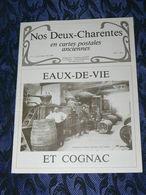 NOS DEUX CHARENTES EN CPA N° 4 / EAUX DE VIE & COGNAC  SAINTES / ROCHEFORT / ROYAN / OLERON / SAUJON - Poitou-Charentes