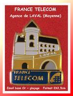 SUPER PIN'S FRANCE TELECOM : Agence De LAVAL En Mayenne, Email Base Or + Glaçage, Format 2X2,5cm - France Telecom