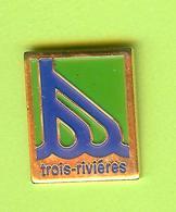 Pin's Ville Du Québec Trois-Rivières - 1GG11 - Villes