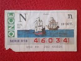 CUPÓN DE ONCE SPANISH LOTTERY CIEGOS SPAIN LOTERÍA BLIND LOTERIE 1987 SHIPS BOATS NAVÍOS NAVIRES NAVIRE SHIP BARCOS .... - Billetes De Lotería