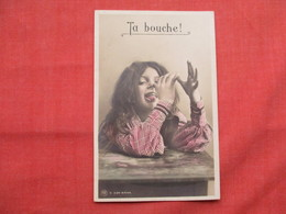 RPPC  Young Girl  Ta Bouche  !   Ref  3482 - Humour