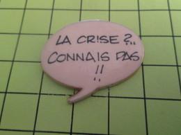 910B Pin's Pins / Beau Et Rare : THEME : BD BANDE DESSINEE / BULLE  PHYLACTERE LA CRISE CONNAIS PAS !! - Comics
