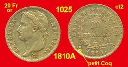 20 Francs Or France 1025 De 1810A Petit Coq (revers EMPIRE) TTB (ct2) Napoléon I Tête Laurée, 900 ‰ 6,45 Gr Tirage 1 936 - Oro