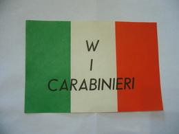 STAMPA VOLANTINO FOGLIETTO PROPAGANDA BANDIERA TRICOLORE  W I CARABINIERI. - Flags