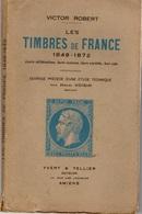 Les Timbres De France 1849 -1872 - Victor ROBERT - - Philatélie Et Histoire Postale