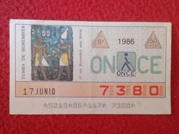 CUPÓN DE ONCE LOTTERY CIEGOS SPAIN LOTERIE LOTERÍA BLIND 1986 ANTIGUO EGIPTO OLD EGYPT TUMBA DE HOREMHEB GRAVE TOMB VER - Billetes De Lotería