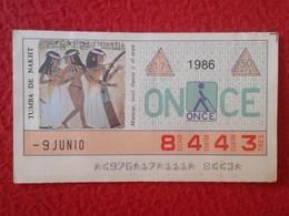 CUPÓN DE ONCE LOTTERY CIEGOS SPAIN LOTERIE LOTERÍA BLIND 1986 ANTIGUO EGIPTO OLD EGYPT TUMBA DE NAKHT GRAVE TOMB VER FOT - Billetes De Lotería