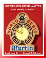 SUPER PIN'S MONTRE-HORLOGERIE : Visuel MONTRE à GOUSSET Pour L'Horlogerie MARTIN, émail Base Or, 2,5X2,1cm - Trademarks