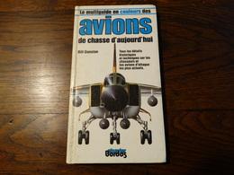 Le Multiguide En Couleurs Des Avions De Chasse D'aujourd'hui.160 Pages. - Avion