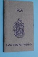 1959 > BANK Van ANTWERPEN Meir 48 > Agenda Formaat +/- 7 X 11,5 Cm. > (zie Foto's) ! - Calendriers