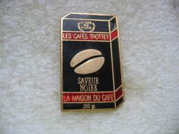 Pin's Paquet De 250grs De Café TROTTET, Saveur Noire. La Maison Du Café - Beverages