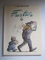 1979 Les Frustrés N°4. Frustrés 4 Claire BRETECHER - Brétecher