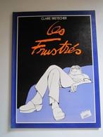 1980 Les Frustrés N°1. Les Frustrés Claire BRETECHER - Brétecher