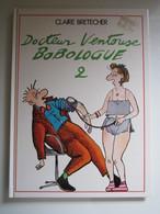 1986 Docteur Ventouse, Bobologue N°2. Docteur Ventouse, Bobologue Claire BRETECHER - Brétecher