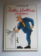 1985 Docteur Ventouse, Bobologue N°1. Bobologue Claire BRETECHER - Brétecher