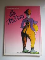 1982 Les Mères Claire BRETECHER - Brétecher