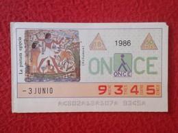 CUPÓN DE ONCE SPANISH LOTTERY CIEGOS SPAIN LOTERÍA ESPAÑA BLIND 1986 ANTIGUO EGIPTO OLD EGYPT PINTURA EGIPCIA NEBAMUN - Billetes De Lotería