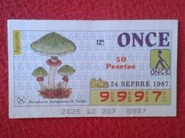 CUPÓN DE ONCE LOTTERY CIEGOS SPAIN LOTERÍA BLIND 1987 SETA SETAS MICOLOGÍA HONGOS MUSHROOM CHAMPIGNON HONGO AGRICALES... - Billetes De Lotería