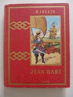 Henri Iselin - Jean Bart Corsaire De France  /   1956 - éd. Librairie Gedalge - Bücher, Zeitschriften, Comics