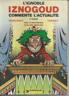 "IZNOGOUD  "" L'IGNOBLE IZNOGOUD COMMENTE L'ACTUALITE 2ème Année ""   - GOSCINNY / TABARY - E.O.   1977  DARGAUD - Iznogoud"
