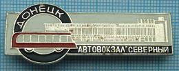 USSR / Badge / Soviet Union / UKRAINE. Bus Station North. Transport. Donetsk 1970s - Other