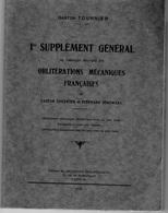 Les Oblitérations Mecaniques Françaises - 1er Supplément Général - Gaston TOURNIER - 1928 - Philately And Postal History