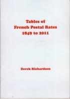 Table Of French Postal Rates 1849 à 2011 - Avec Logiciel - 2011 - Derek Richardson - Tarifs Postaux France - Philatelie Und Postgeschichte