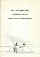 VAN 'T VLAAMSCH HOOFT EN VLAAMSE HANDEN - PLASTISCH WERK UIT ZWIJNDRECHT EN BURCHT - 1982 - Livres, BD, Revues