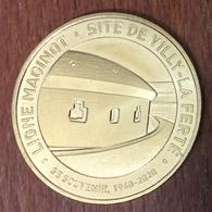 08 FERTÉ SUR CHIERS LIGNE MAGINOT VILLY LA FERTÉ  MÉDAILLE TOURISTIQUE MONNAIE DE PARIS 2019 JETON MEDALS TOKENS COINS - 2019