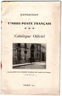 Exposition Du Timbre Poste Français - Catalogue Officiel - 1907 - Philately And Postal History