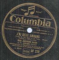 """78 Tours - JOSEPHINE BAKER  - COLUMBIA 229 """" J'AI DEUX AMOURS """" + """" LA PETITE TONKINOISE """" - 78 Rpm - Schellackplatten"""