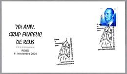 70 Años Grupo Filatelico - CAMPANARIO IGLESIA SANT PERE. Reus 2004 - Iglesias Y Catedrales