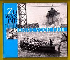 MARINE VOOR 1940 - Zo Was Die Tijd - Koninklijke Nederlandse Zeemacht - Navy Ship Bateau Guerre Force Navale Schip Z50 - Geschiedenis