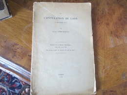 La Capitulation De Laon, 9 Septembre 1870- PARIS 1909- PIERRE LEHAUTCOURT -BELLE DEDICACE D'un VAINCU - Livres