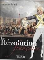 """LIVRE NEUF """"LA MORT DU ROI"""" LA RéVOLUTION FRANCAISE ( NEUF SOUS SCELLé) - Geschiedenis"""