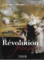 """LIVRE NEUF """"LA ROYAUTé S'EFFONDRE"""" LA RéVOLUTION FRANCAISE ( NEUF SOUS SCELLé) - Geschiedenis"""