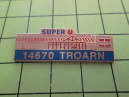 912B Pin's Pins / Beau Et Rare : THEME : MARQUES / MAGASIN SUPER U TROARN CALVADOS - Trademarks