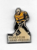 Pin's  SUISSE, Sport  HOCKEY  SUR  GLACE, HOCKEY  CLUB  SARINE - FRIBOURG - Sports D'hiver