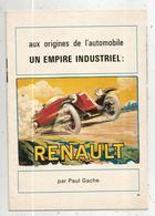 Aux Origines De L'automobile ,un Empire Industriel RENAULT, Par Paul GACHE,15 Pages,publicité Renault 4, Frais Fr 2.45 E - Auto