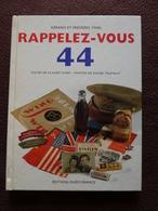 Rappelez-vous 44 De G. Et F. FINEL Textes C. FLORY Photos D. TRUFFAUT Ed. OUEST FRANCE WW2 La Guerre 1934-1945 - Weltkrieg 1939-45