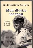 Mon Illustre Inconnu, Gabriel De SAIRIGNE, 326 Pages, De 1998, Militaire, Légion étrangère, Français Libre, Tache Verso - Biographie