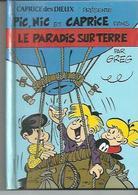 """PIC, NIC ET CAPRICE  """" LE PARADIS SUR TERRE """"   - GREG - E.O.  1999   ( Pub CAPRICE DES DIEUX ) - Iznogoud"""