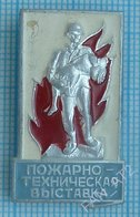 USSR / Badge / Soviet Union / RUSSIA. Ministry Of Internal Affairs Fire-technical Exhibition. Fireman. - Firemen