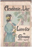 ACADEMIE DU VAR - LIVRE D'OR DU CENTENAIRE  1800.1900- De VAILLANT 1900 - Boeken, Tijdschriften, Stripverhalen