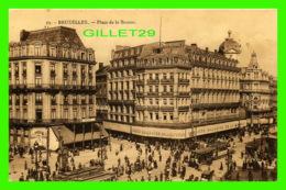 BRUXELLES, BELGIQUE - PLACE DE LA BOURSE - TRÈS ANIMÉE - GRAND MAGASIN DE LA BOURSE - - Places, Squares