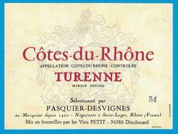 ETIQUETTE COTES-DU-RHONE TURENNE MIS EN BOUTEILLES PAR LES VINS PETIT 54380 DIEULOUARD SELECTIONNE PASQUIER-DESVIGNES - Côtes Du Rhône